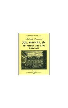 Antonín Novotný: Zle, matičko, zle čili Praha 1741-1757. Kniha druhá cena od 185 Kč