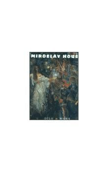 Miroslava Houšťová Miroslav Houšť Dílo / Work cena od 1105 Kč