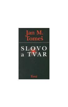 Jan Marius Tomeš: Slovo a tvar cena od 351 Kč