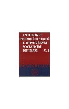 Karolinum Antologie studijních textů k novověkým sociálním dějinám V./2 cena od 189 Kč