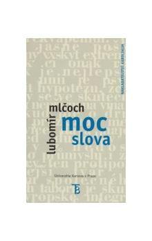 Lubomír Mlčoch: Moc slova cena od 165 Kč