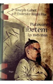 Joseph P. Gabet, P. Evariste-Rég Huc: Putování Tibetem, l.p. 1845-1846 cena od 260 Kč
