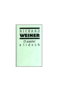 Richard Weiner: O umění a lidech cena od 344 Kč