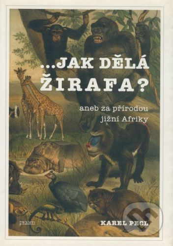 Karel Pecl, Lubomír Dědek: ...jak dělá žirafa? cena od 213 Kč