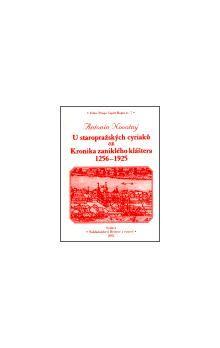 Antonín Novotný: U staropražských cyriaců čili Kronika zaniklého kláštera 1256-1925 cena od 191 Kč