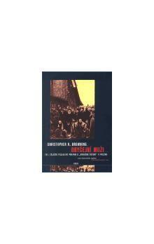 Christopher R. Browning: Obyčejní muži cena od 205 Kč