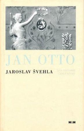 Jaroslav Švehla: Jan Otto - Kus historie české knihy cena od 75 Kč