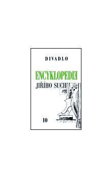Jiří Suchý: Encyklopedie Jiřího Suchého, svazek 10 - Divadlo 1963-1969 cena od 216 Kč