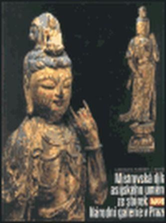 Národní galerie v Praze Mistrovská díla asijského umění ze sbírek Národní Galerie v Praze (váz.) cena od 551 Kč