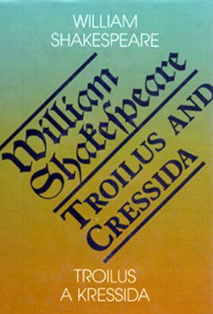 William Shakespeare: Troilus a Kressida / Toilus and Cressida cena od 148 Kč