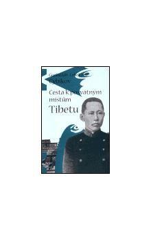 G. C. Cybikov: Cesta k posvátným místům Tibetu cena od 268 Kč
