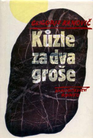 Grigorij Kanovič: Kůzle za dva groše cena od 186 Kč