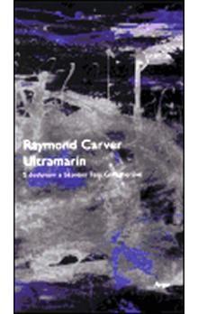 Raymond Carver: Ultramarín cena od 233 Kč