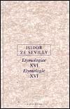 Isidor ze Sevilly: Etymologie XVI cena od 188 Kč