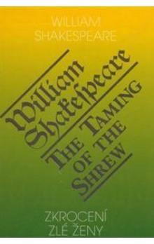 William Shakespeare: Zkrocení zlé ženy / The Taming of the Shrew cena od 152 Kč