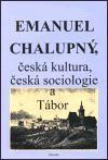 Filosofia Emanuel Chalupný, česká kultura, česká sociologie a Tábor cena od 203 Kč