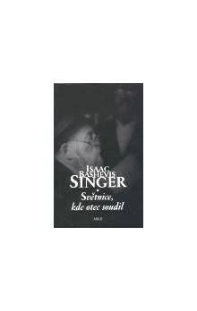 Isaac Bashevis Singer: Světnice, kde otec soudil cena od 166 Kč