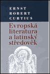Ernts Robert Curtius: Evropská literatura a latinský středověk cena od 453 Kč