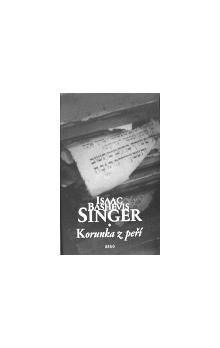 Isaac Bashevis Singer: Korunka z peří cena od 164 Kč