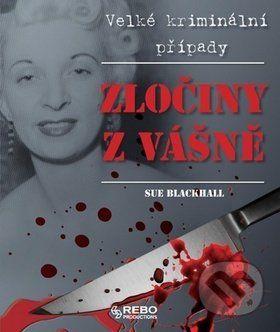 Susan Blackhall: Zločiny z vášně - Velké kriminální případy cena od 79 Kč