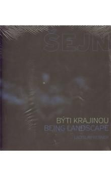 Miloš Šejn: Býti krajinou / Being Landscape cena od 448 Kč