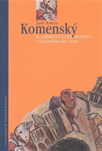 Jan Amos Komenský: Il Labirinto del Mondo e il paradiso del cuore cena od 315 Kč