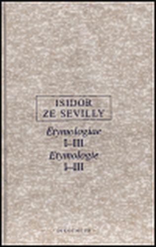 Isidor ze Sevilly: ETYMOLOGIE I-III cena od 199 Kč