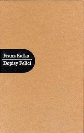 Franz Kafka: Dopisy Felici cena od 206 Kč