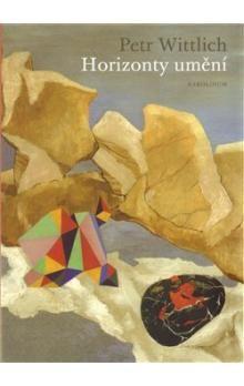 Petr Wittlich: Horizonty umění cena od 339 Kč