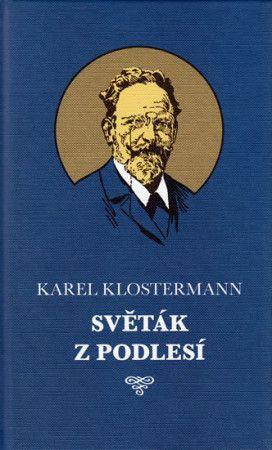 Karel Klostermann: Světák z Podlesí cena od 219 Kč