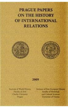 Kolektiv: Prague papers on history of international relations 2009 cena od 354 Kč