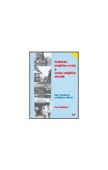 Eva Skálová: Praktický anglicko-český a česko-anglický slovník pro podnikání a veřejnou správu cena od 217 Kč