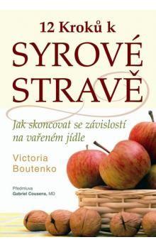 Victoria Boutenko: 12 kroků k syrové stravě cena od 155 Kč