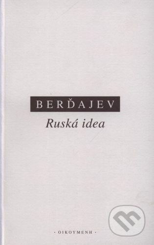 Nikolaj Alexandrovič Berďajev: Ruská idea cena od 233 Kč