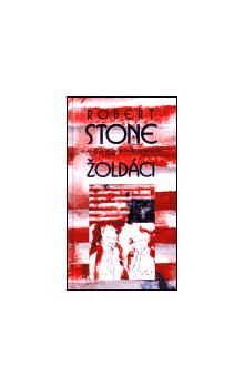Robert Stone: Žoldáci cena od 176 Kč