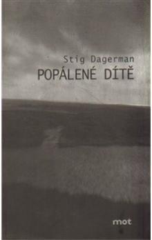 Stig Dagerman: Popálené dítě cena od 105 Kč