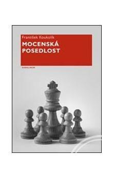 František Koukolík: Mocenská posedlost cena od 181 Kč