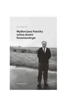 Ivan Chvatík: Myšlení Jana Patočky očima dnešní fenomenologie cena od 229 Kč
