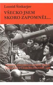 Leonid Šinkarjov: Všecko jsem skoro zapomněl… cena od 355 Kč