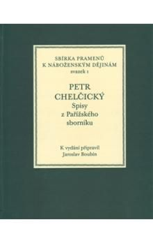 Jaroslav Boubín: Petr Chelčický - spisy z Pařížského sborníku cena od 373 Kč