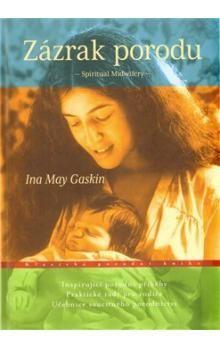 Ina May Gaskin: Zázrak porodu cena od 330 Kč
