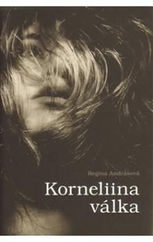 Regina Andrásová: Korneliina válka cena od 206 Kč