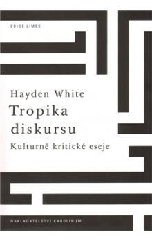 Hayden White: Tropika diskursu. cena od 186 Kč