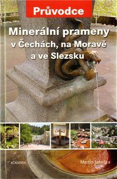 Martin Janoška: Minerální prameny v Čechách, na Moravě a ve Slezsku cena od 278 Kč