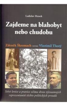Ladislav Henek: Zajdeme na blahobyt nebo chudobu cena od 274 Kč