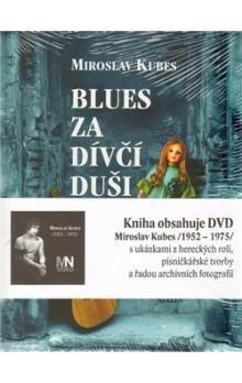 Miroslav Kubes: Blues za dívčí duši cena od 342 Kč