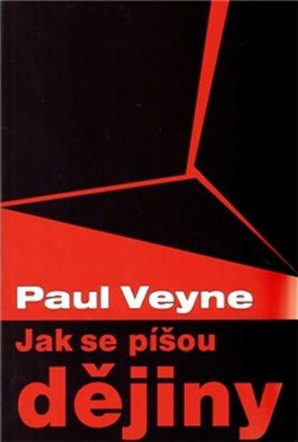 Paul Veyne: Jak se píšou dějiny cena od 301 Kč