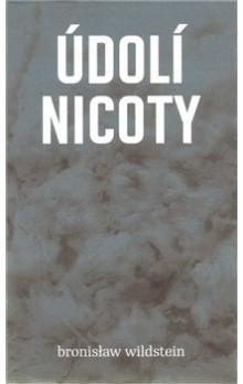 Bronisław Wildstein: Údolí Nicoty cena od 220 Kč