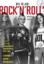 Miroslav Vaněk: Byl to jenom Rock ´n´roll? cena od 401 Kč