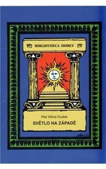 Petr Klíma-Toušek: Světlo na západě cena od 219 Kč